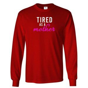 Youth Kids TIRED AS A MOTHER T-Shirt Long Sleeve